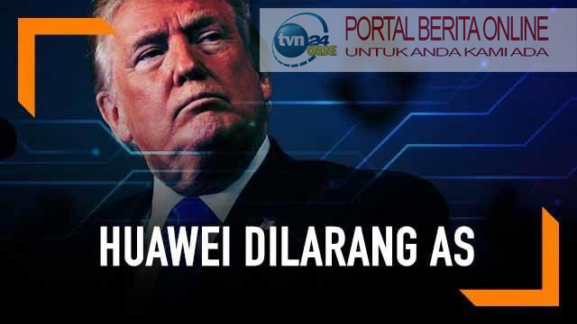 Huawei Dilarang di Amerika Serikat